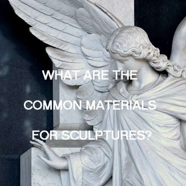 What Are the Common Materials for Sculptures?